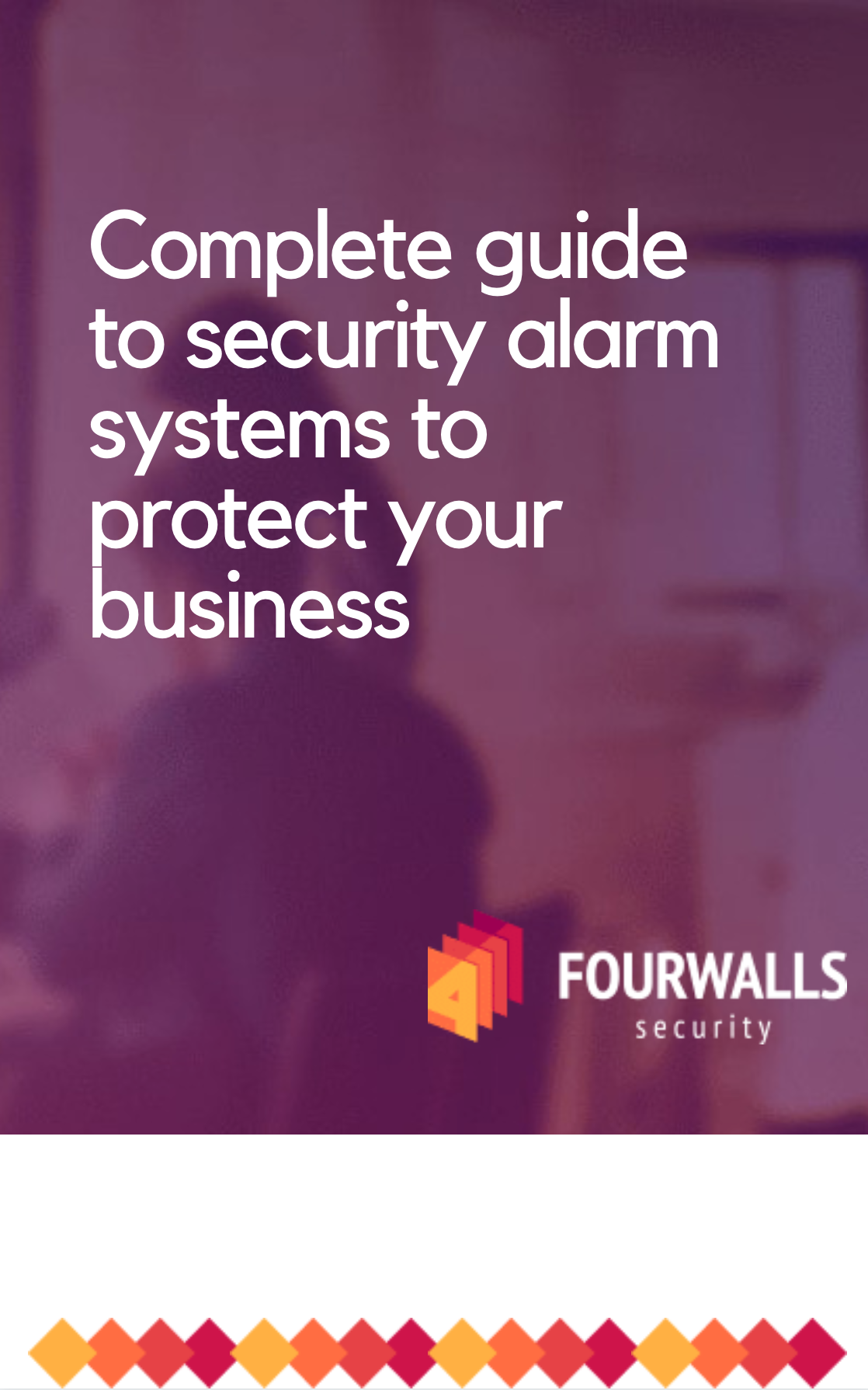 Complete guide to security alarm systems to protect your business